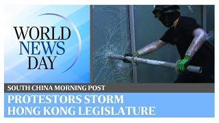 World News Day: Protestors storm Hong Kong legislature   South China Morning Post