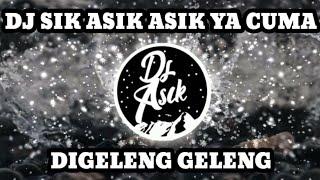 Download DJ SIK ASIK ASIK YA CUMAN DI GELENG GELENG - ENAK DIGELENG ASIK VIRAL TIKTOK 2021