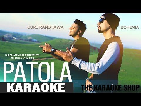 PATOLA || KARAOKE || Guru Randhawa Ft. Bohemia || The Karaoke Shop