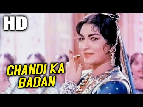 Chandi Ka Badan   Mohammed Rafi, Manna Dey, Asha Bhosle, Meena Kapoor   Taj Mahal 1963 Songs
