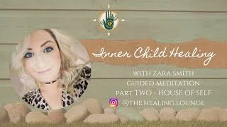 Inner child Guided Meditation Part 2 - The House of self by Zara Smith from The Healing Lounge Theta