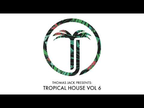 Thomas Jack Presents Kygo - Tropical House Vol.6
