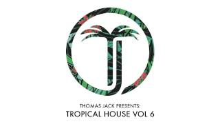 Thomas Jack Presents: Kygo Tropical House Vol.6