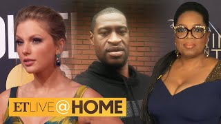 Celebrities Speak Out Over George Floyd's Death | ET Live @ Home