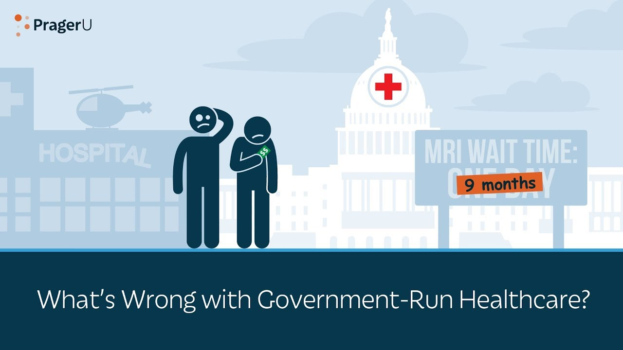 What's Wrong with Government-Run Healthcare?