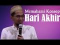 Memahami Konsep Hari Akhir - Ustadz Adi Hidayat, Lc, MA Mp3