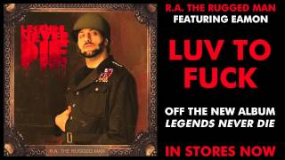 R.A. The Rugged Man (ft. Eamon) - Luv To Fuck