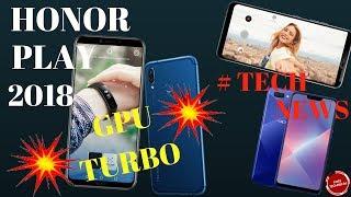 HONOR PLAY 2018 ||GPU TURBO|AI CAMERA|| LG G7+ THINQ|| OPPO A5