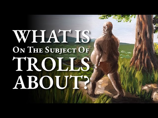 What is On The Subject Of Trolls about?