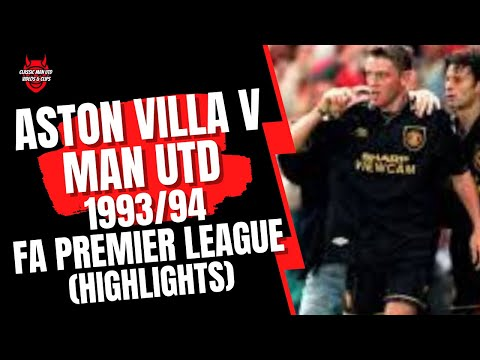 Highlights of one of the great Premier League games: Aston Villa vs Manchester United from the 1993/94 season