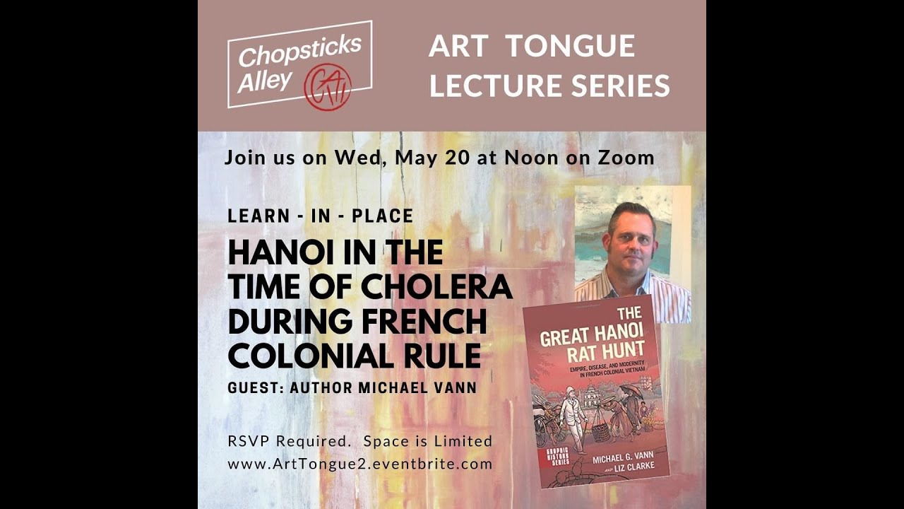 Hanoi in the Time of Cholera During French Colonial Rule with Author and Professor Michael Vann