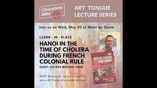 Hanoi, Vietnam survived Cholera during French colonial rule with author and professor Michael Vann