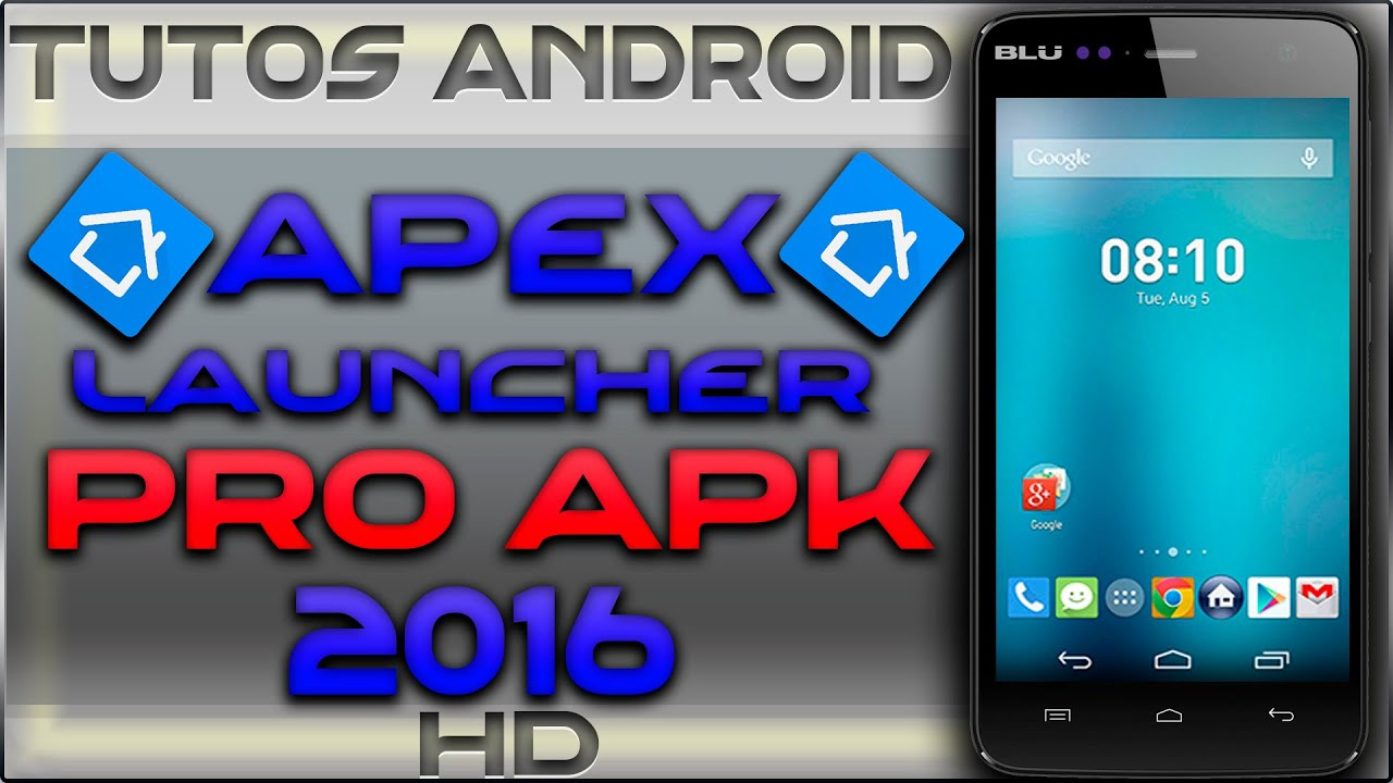 apex launcher pro 2016 tutos android hd