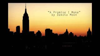 A Promise I Make by Dakota Moon