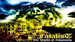 FATALIST - The Depths of Inhumanity (Full Album)