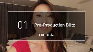 1   TEASER: Pre-Production Blitz // LoftStyle