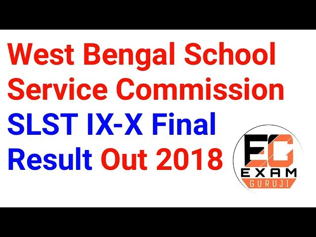 SLST IX-X Result Out | West Bengal School Service Commission SLST IX-X Final Result Out Today 2018