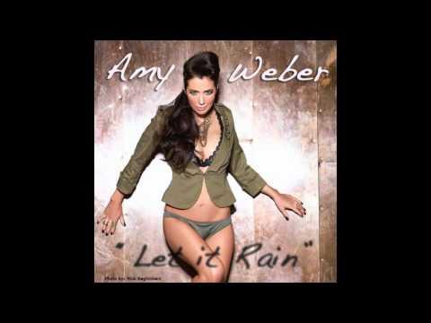Amy Weber - Let it Rain (Exclusive)