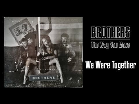 BROTHERS - We Were Together