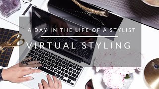 Day in the Life of a Stylist: Virtual Styling