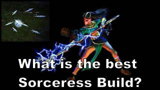 Diablo 2: The Best Sorceress Build - Can there be one clear Winner? - Diablo Meta Series.
