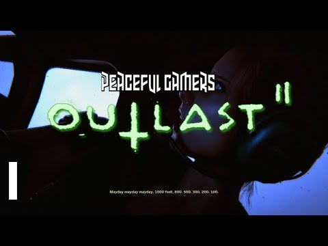 Outlast 2: Dark, Scared, and Alone │Part 1│Peaceful Gamers