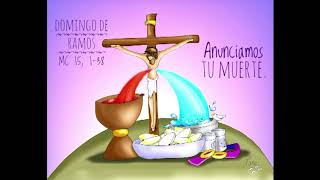 P21 / 25/03/18 / 3/7 - Anunciamos tu muerte Domingo de Ramos