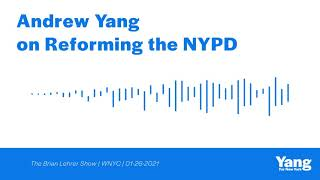 Andrew Yang on Reforming the NYPD | The Brian Lehrer Show - WNYC