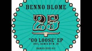 Benno Blome feat Rachele - Go loose(Original mix)
