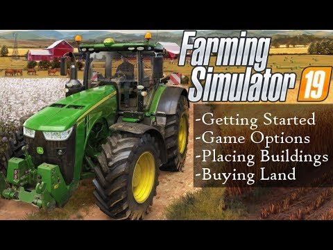 Farming Simulator 19 Getting Started Buying Land Placing Animal Pens Silos And Buildings Youtube