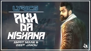 Akh da nishana | lyrics | amrit maan | deep jandu | latest punjabi song | syco tm