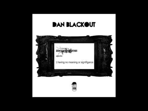 Dan Blackout - Meaningless - DBFREE002 - FREE DOWNLOAD