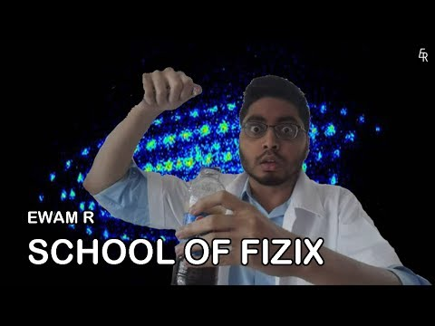 Ewam R School Of Fizix!