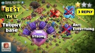 Th12 Legend League Best Trophy Base With x3 Reply Proof | ANTI 0 Star/ Anti 1 Star | Best Def Base
