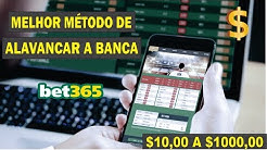 ALAVANCAGEM DE BANCA - Bet 365 / O Melhor Método $10-$1000