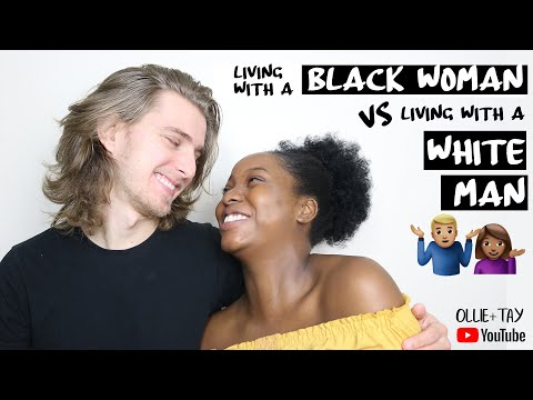 LIVING WITH A BLACK WOMAN VS LIVING WITH A WHITE MAN