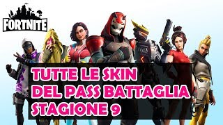 ALL SEASON 9 SKIN - FORTNITE ITA Pass Battle Season 9