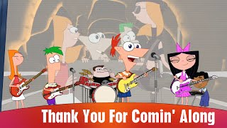 Phineas and Ferb - Thank You For Comin