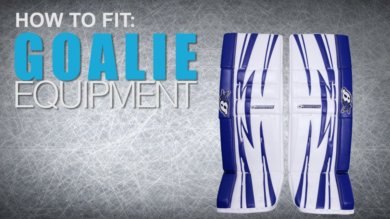 45d91b09bc6 How To Fit Goalie Equipment  Leg Pads - YouTube