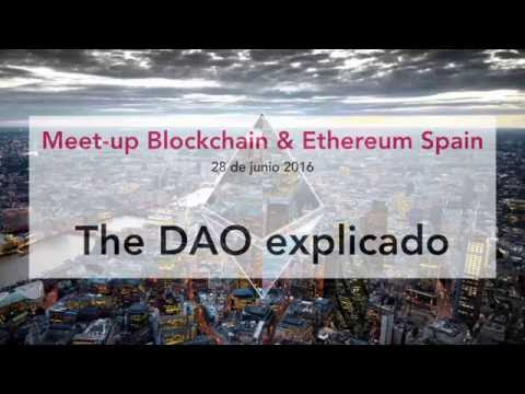 The DAO explicado. Meetup Ethereum Madrid.