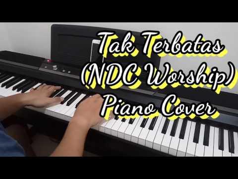 Tak Terbatas (NDC Worship) - Piano Cover
