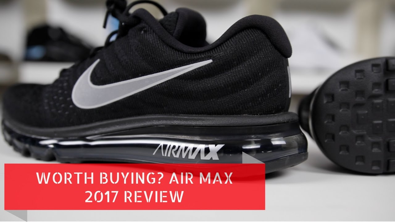quality design cc8ab fa9ee NIKE AIR MAX 2017 REVIEW - YouTube