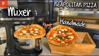 Neapolitan Pizza Dough Handmade Vs Mixer