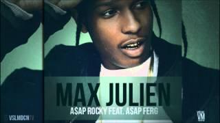 A$AP Rocky - Max Julien Feat. A$AP Ferg [Prod. By A$AP Ty Beats]