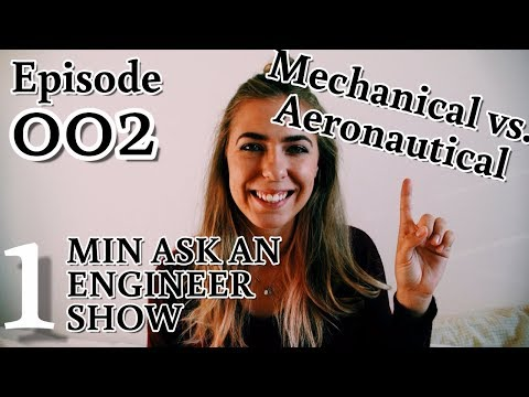 Mechanical or Aerospace Engineering? // 1 Minute Ask an Engineer Show // Episode 002