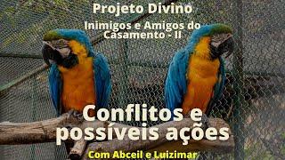 Projeto Divino 04 - Conflitos e soluções - 16/07/21