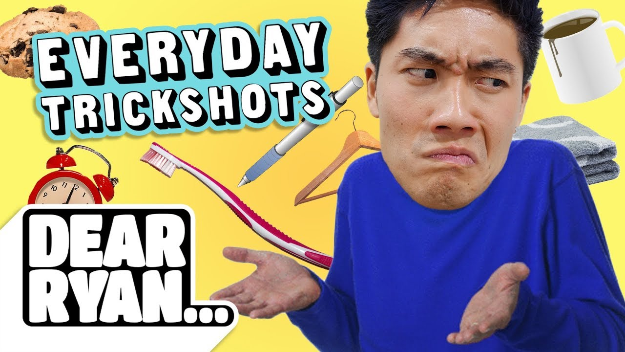 Everyday Trickshots! (Dear Ryan)