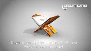 Davut Kaya - Abese Suresi - Kuran'i Kerim - Arapça Hatim Dinle - www.cennet-kapisi.net