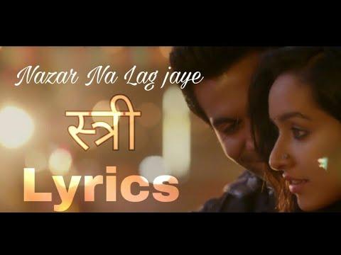 Download Nazar na lag jaye Lyrics Film Stree Ash King Rajkumar Rao Shraddha Kapoor