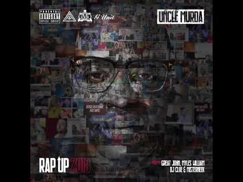 Uncle Murda – Rap Up 2018